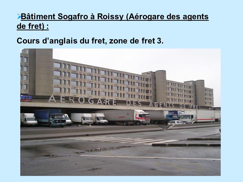 Bâtiment Sogafro à Roissy (Aérogare des agents de fret) :