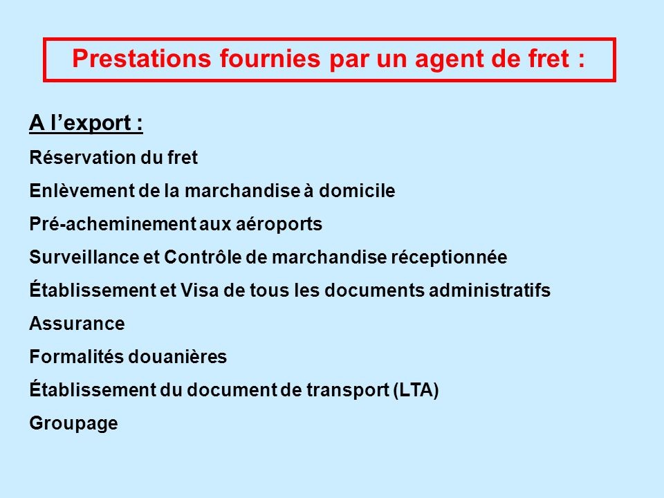 Prestations fournies par un agent de fret :