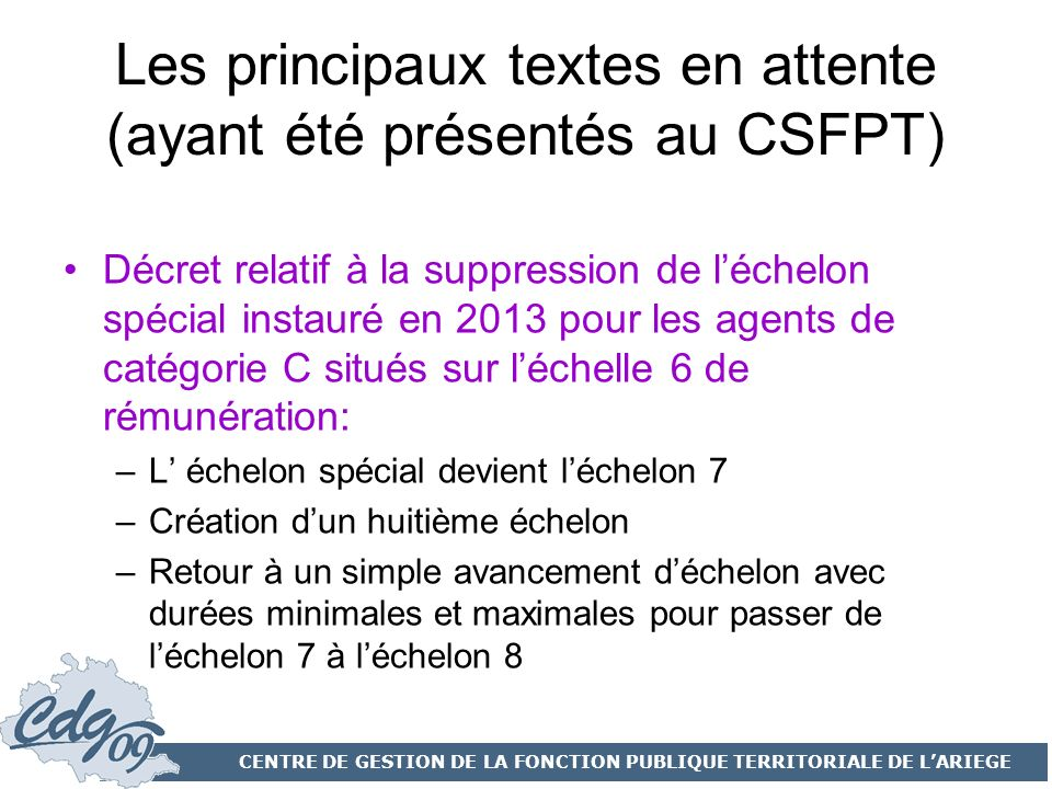 Les principaux textes en attente (ayant été présentés au CSFPT)