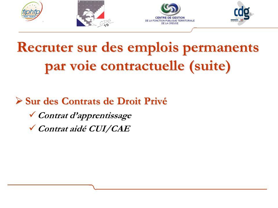 Recruter sur des emplois permanents par voie contractuelle (suite)