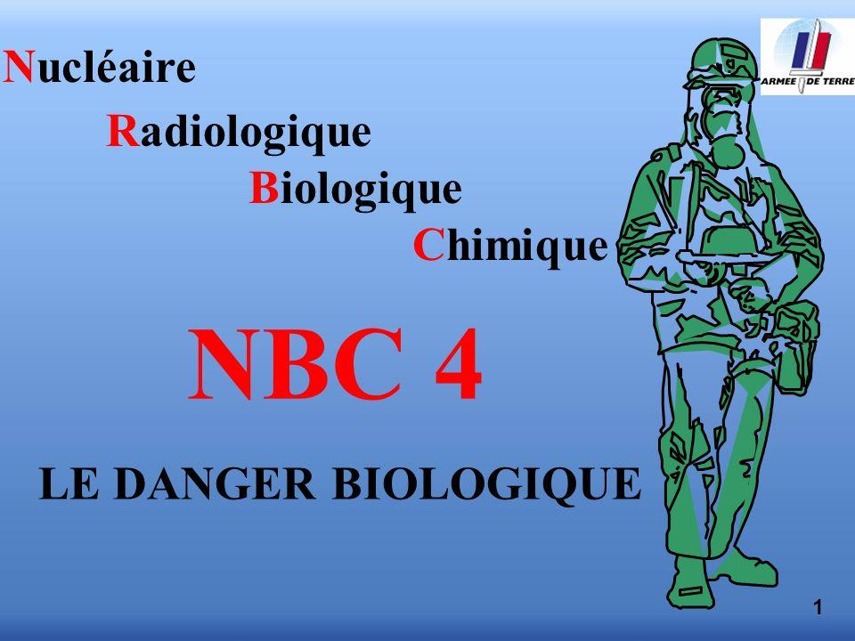 NBC 4 Nucléaire Radiologique Biologique Chimique LE DANGER BIOLOGIQUE