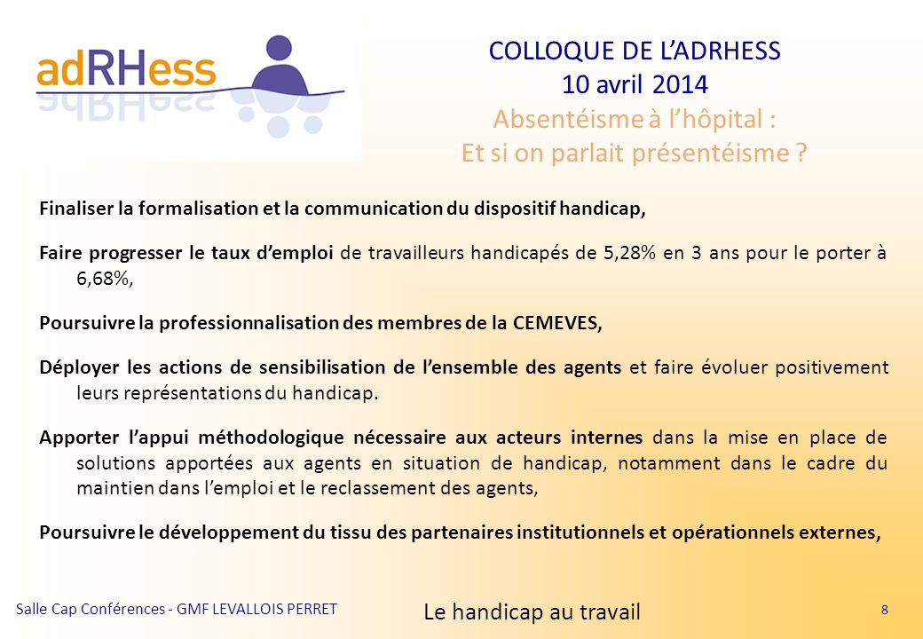 Finaliser la formalisation et la communication du dispositif handicap,