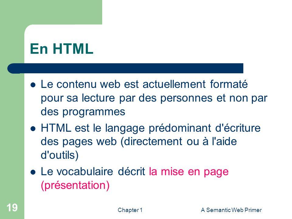 En HTML Le contenu web est actuellement formaté pour sa lecture par des personnes et non par des programmes.