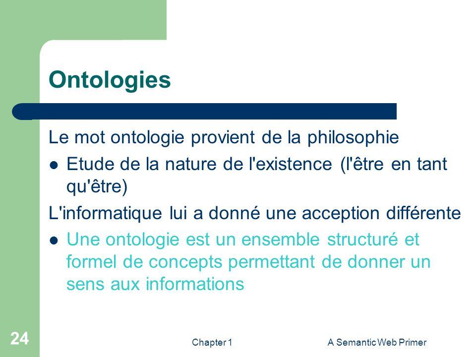 Ontologies Le mot ontologie provient de la philosophie