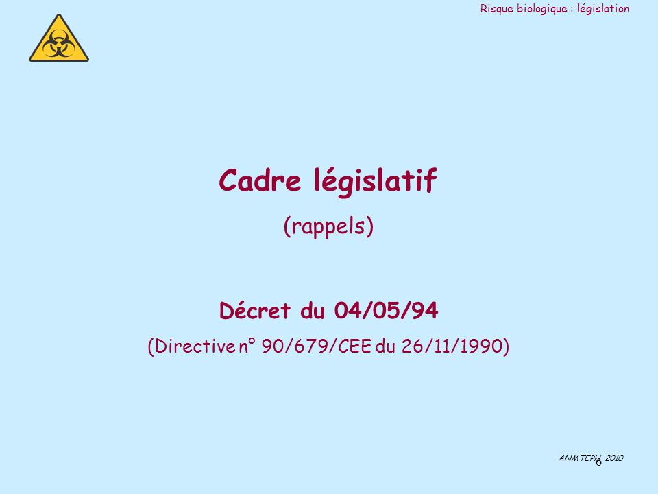 (Directive n° 90/679/CEE du 26/11/1990)