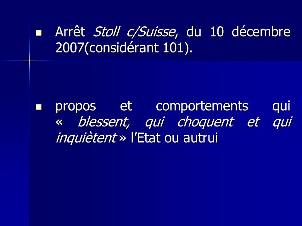Arrêt Stoll c/Suisse, du 10 décembre 2007(considérant 101).
