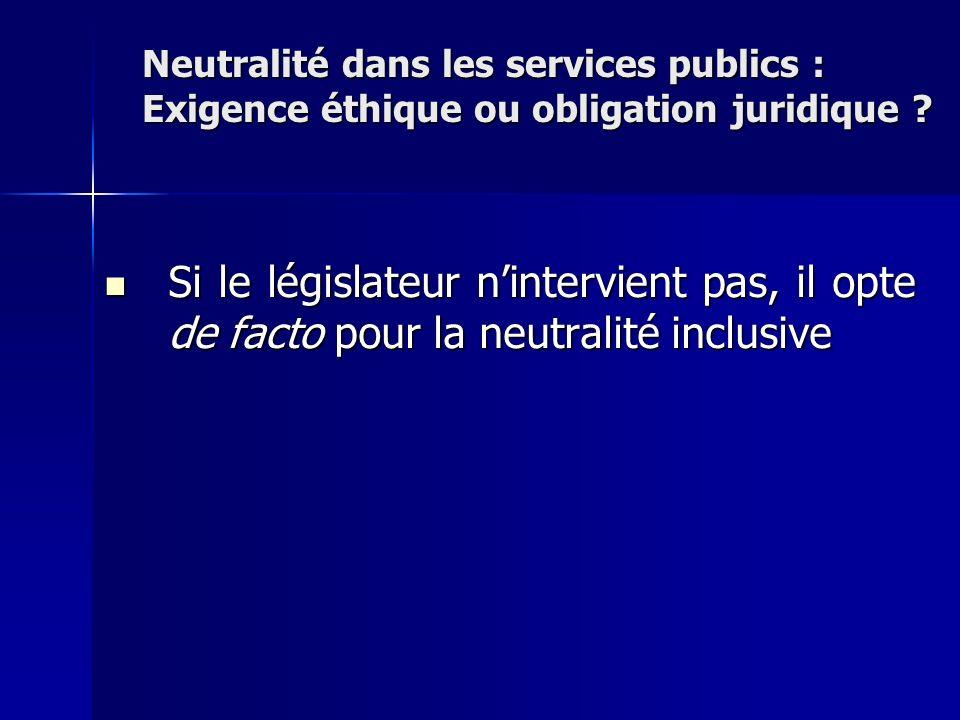Neutralité dans les services publics : Exigence éthique ou obligation juridique