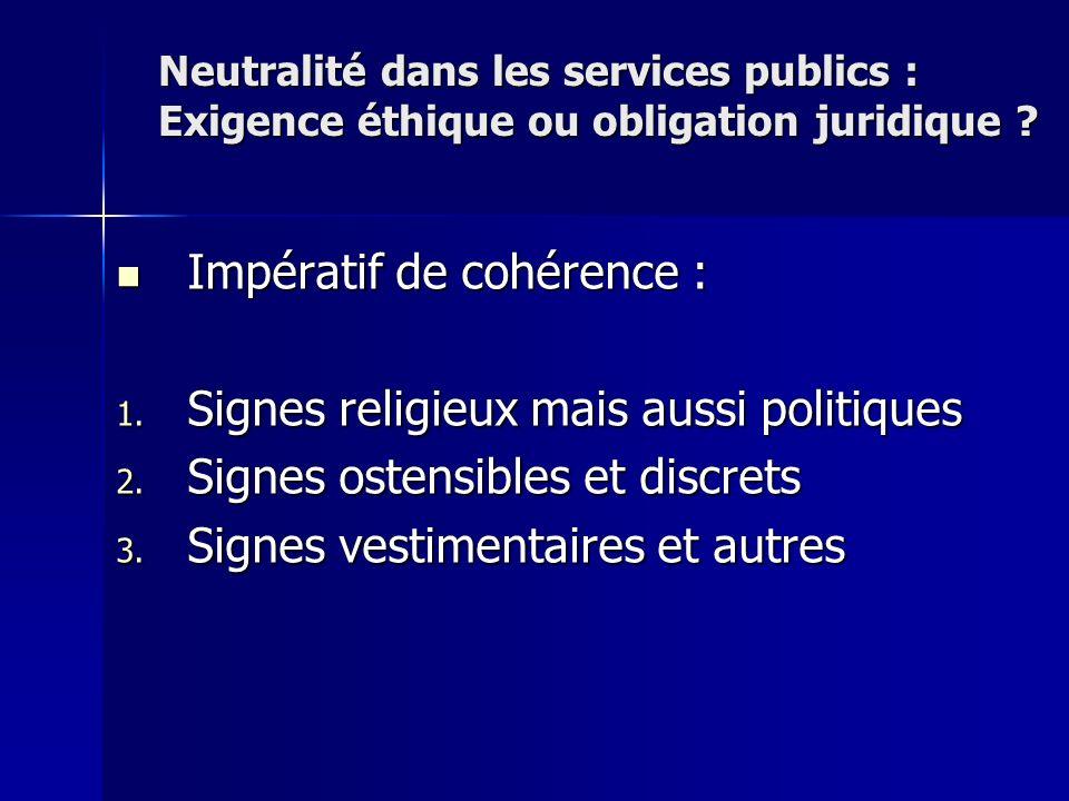 Impératif de cohérence : Signes religieux mais aussi politiques