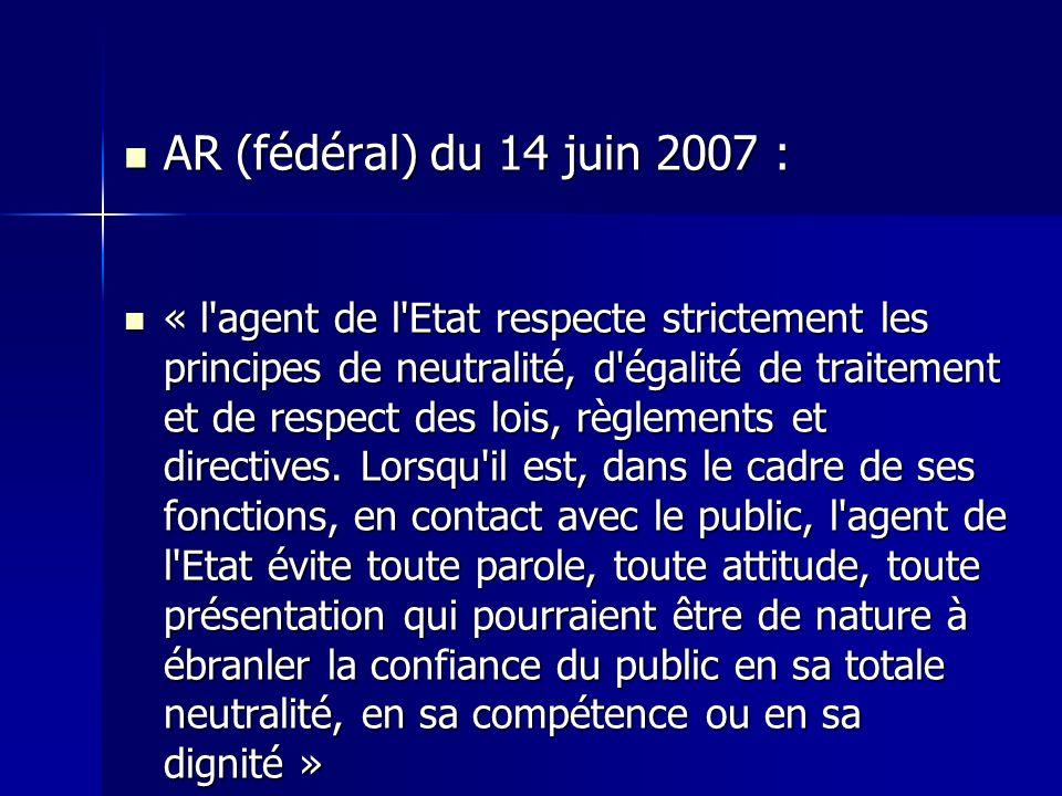 AR (fédéral) du 14 juin 2007 :