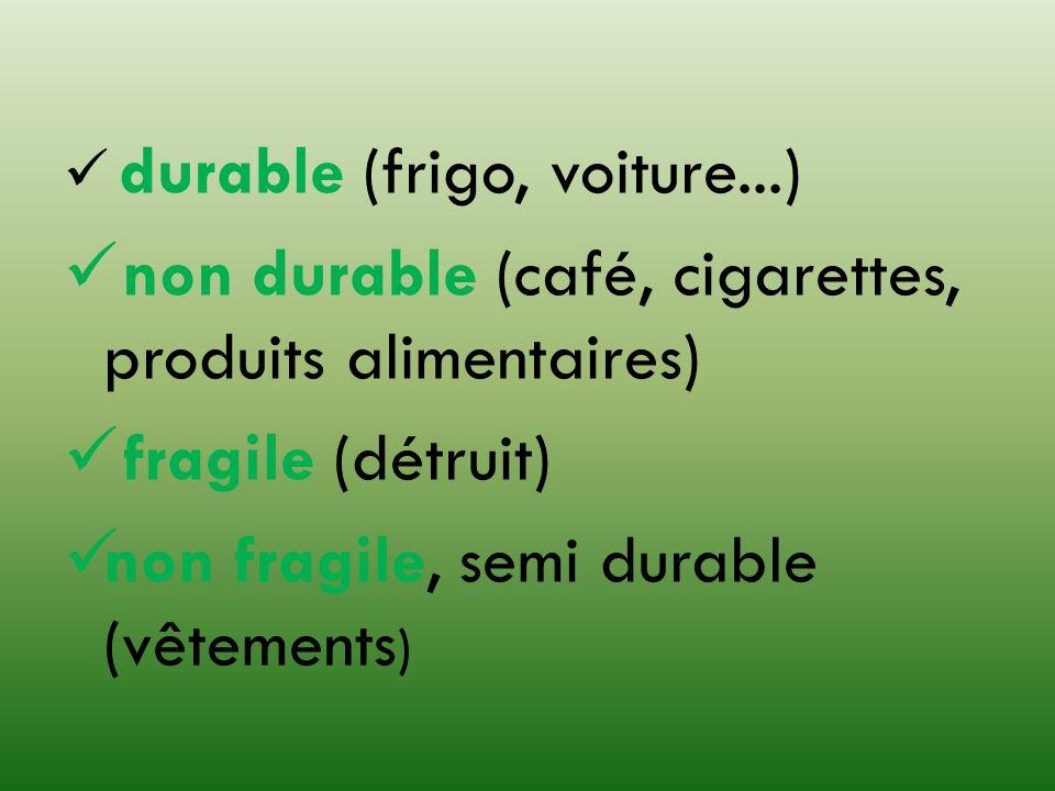 non durable (café, cigarettes, produits alimentaires)