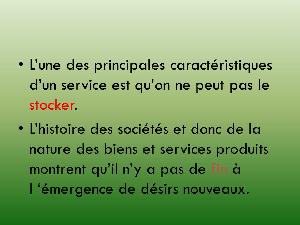 L'une des principales caractéristiques d'un service est qu'on ne peut pas le stocker.