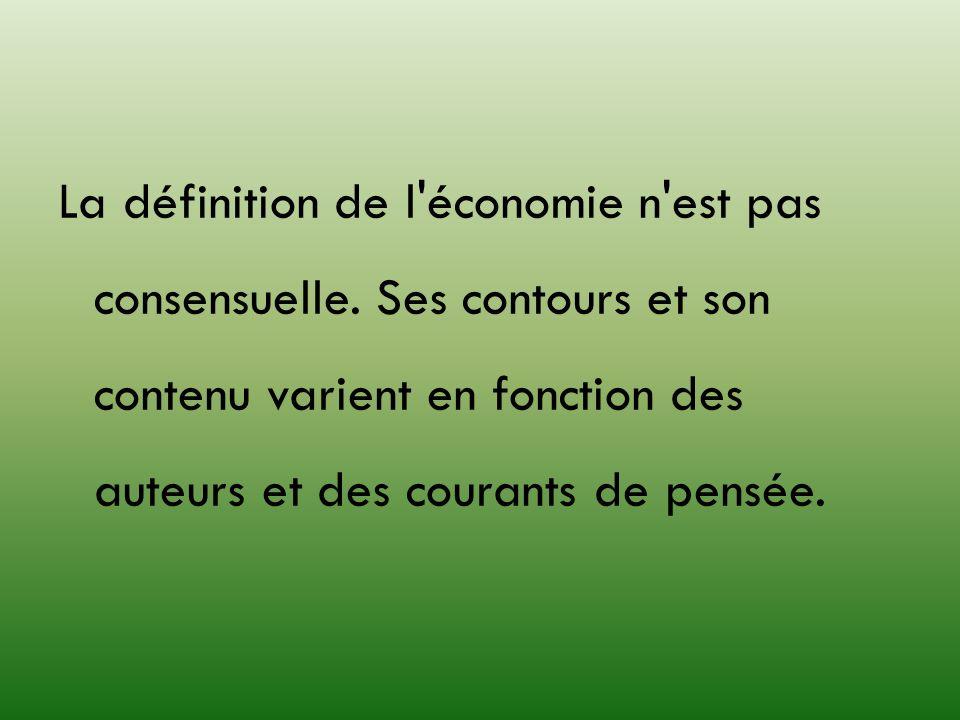 La définition de l économie n est pas consensuelle