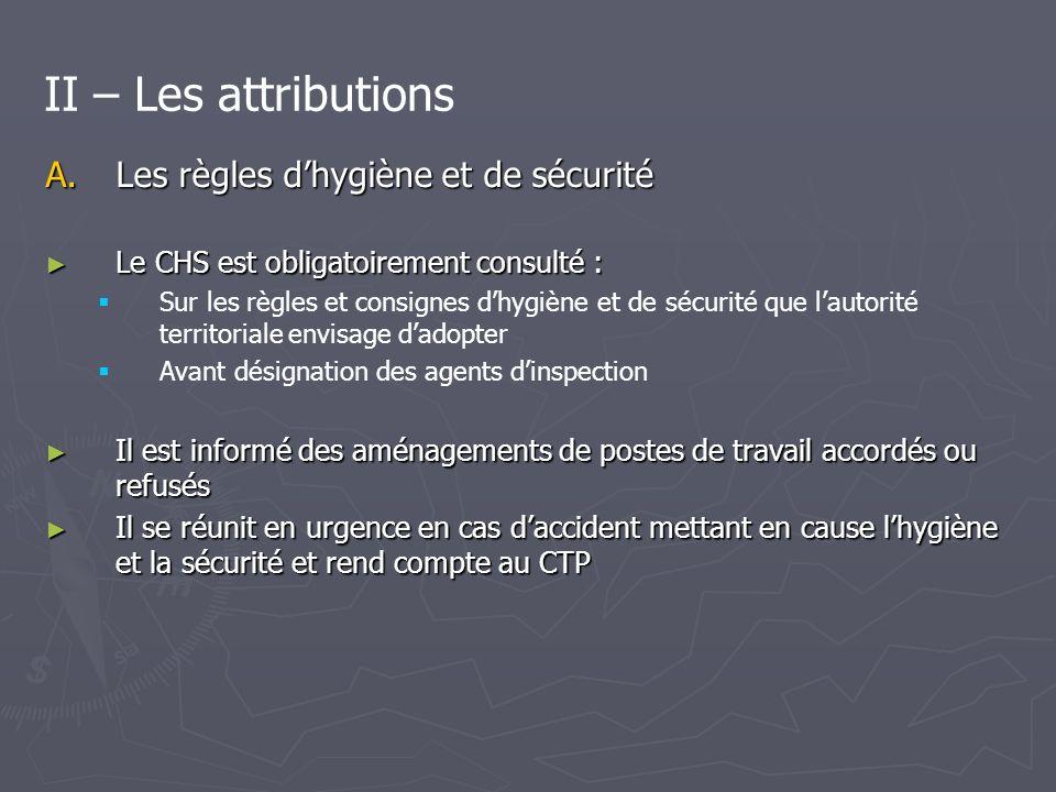 II – Les attributions Les règles d'hygiène et de sécurité