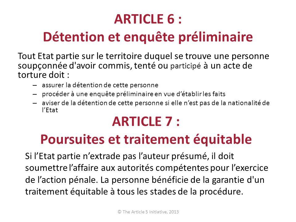 ARTICLE 6 : Détention et enquête préliminaire