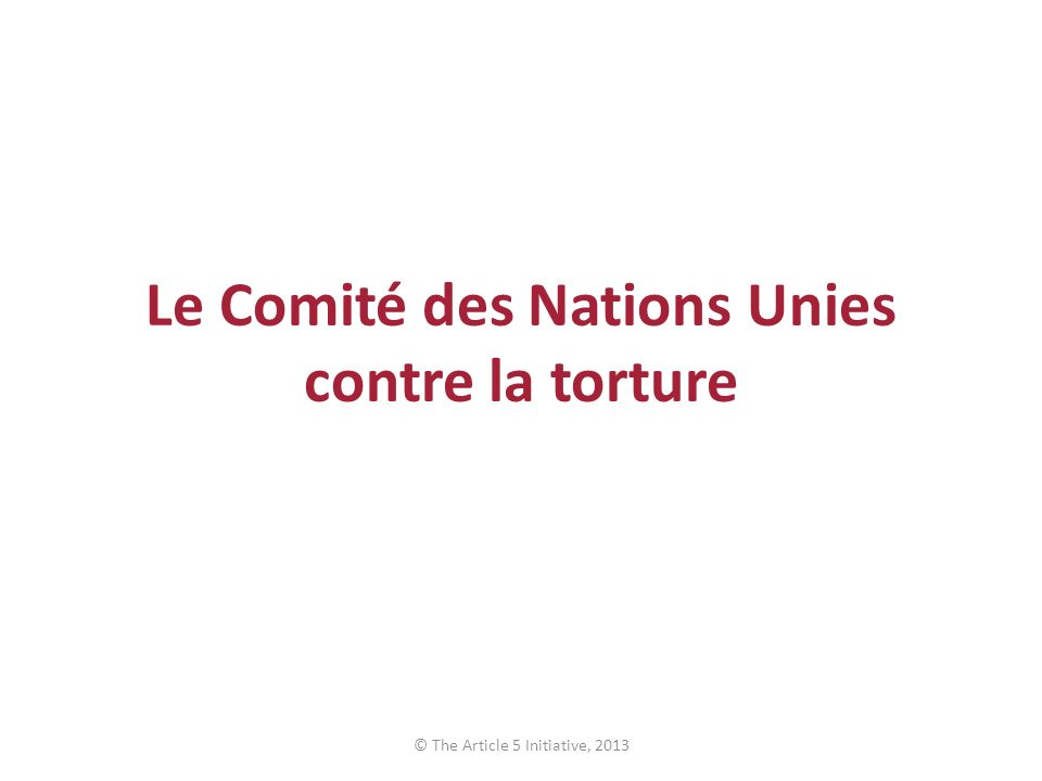 Le Comité des Nations Unies contre la torture