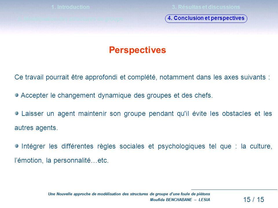 1. Introduction 2. Modélisation des structures de groupe. 3. Résultas et discussions. 4. Conclusion et perspectives.