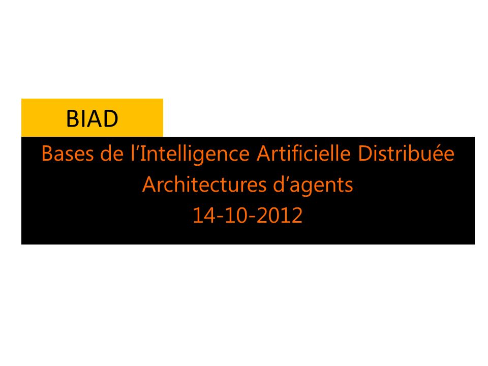BIAD Bases de l'Intelligence Artificielle Distribuée