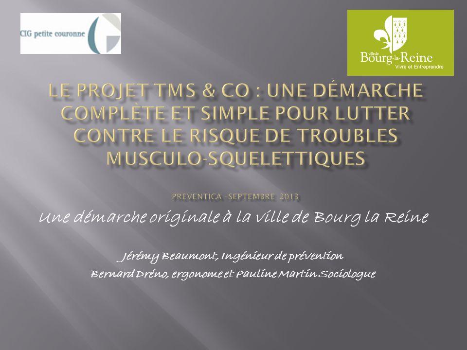 Le projet TMS & CO : une démarche complète et simple pour lutter contre le risque de Troubles Musculo-Squelettiques PREVENTICA –septembre 2013