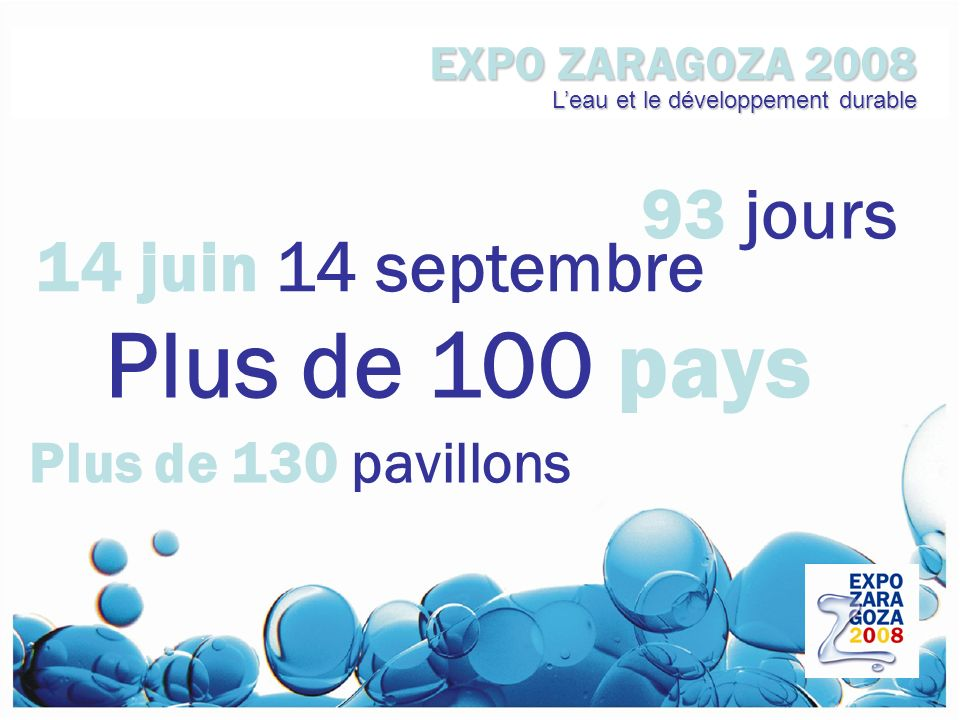 Plus de 100 pays 93 jours 14 juin 14 septembre Plus de 130 pavillons