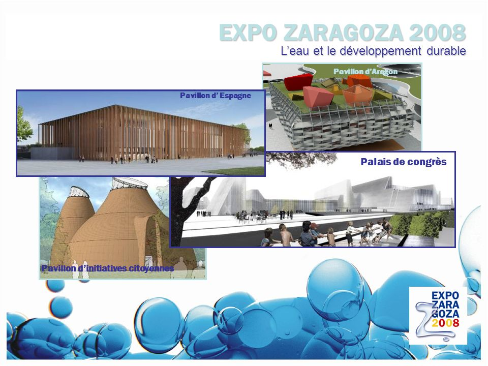 EXPO ZARAGOZA 2008 L'eau et le développement durable Palais de congrès