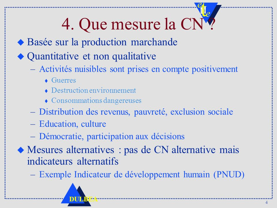 4. Que mesure la CN Basée sur la production marchande