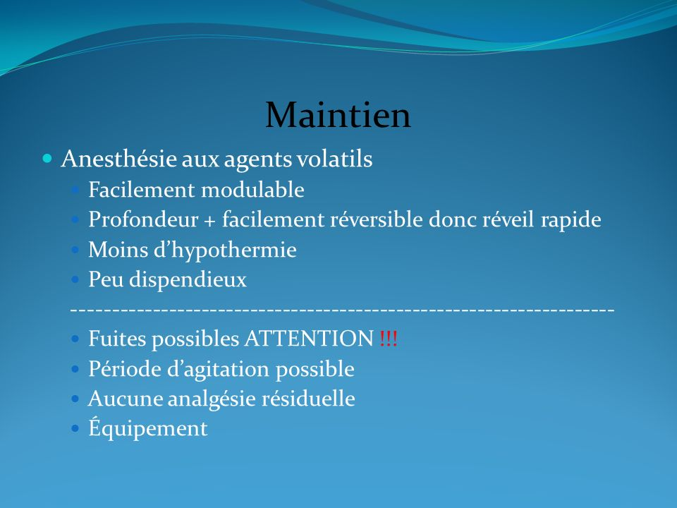 Maintien Anesthésie aux agents volatils Facilement modulable