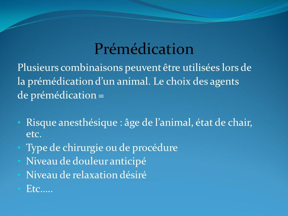 Prémédication Plusieurs combinaisons peuvent être utilisées lors de