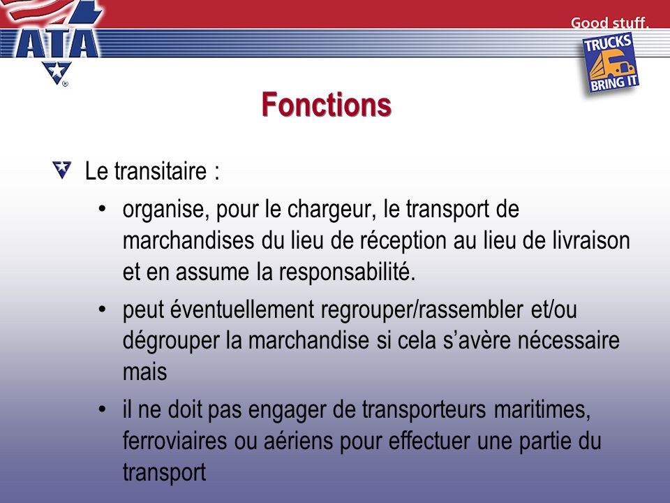 Fonctions Le transitaire :