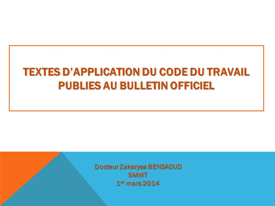 TEXTES D'APPLICATION DU CODE DU TRAVAIL PUBLIES AU BULLETIN OFFICIEL