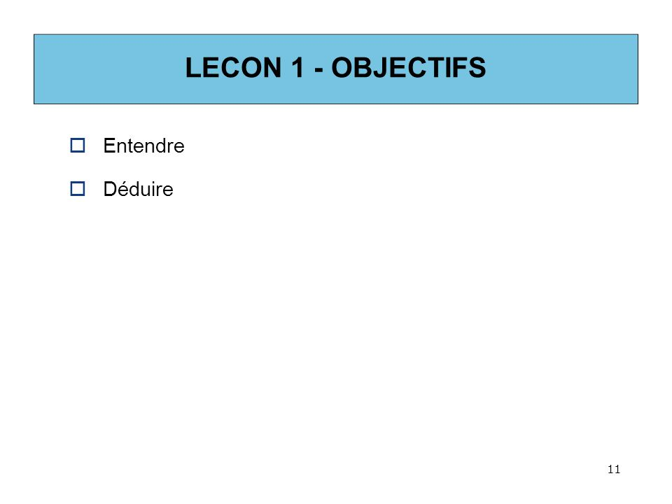 LECON 1 - OBJECTIFS Entendre Déduire