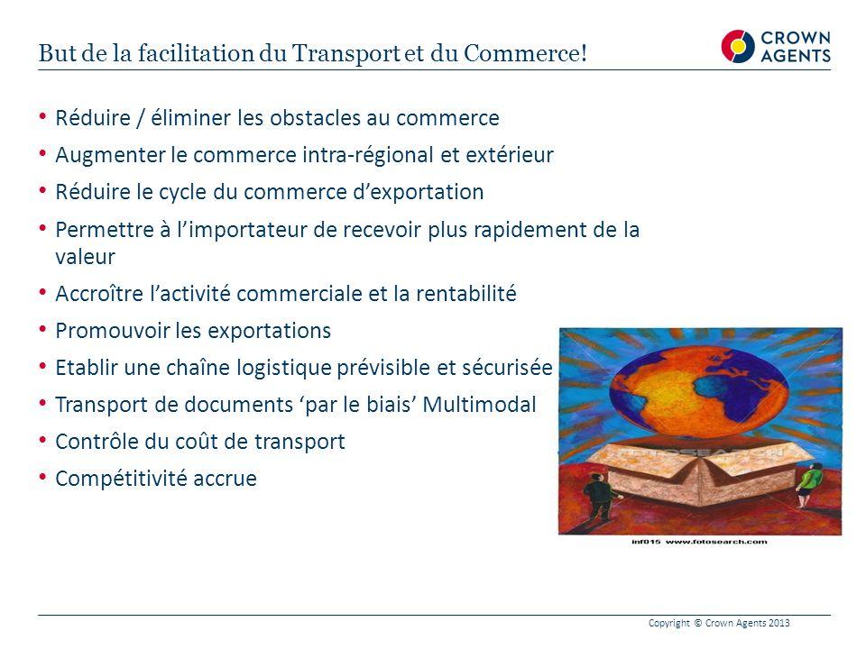 But de la facilitation du Transport et du Commerce!