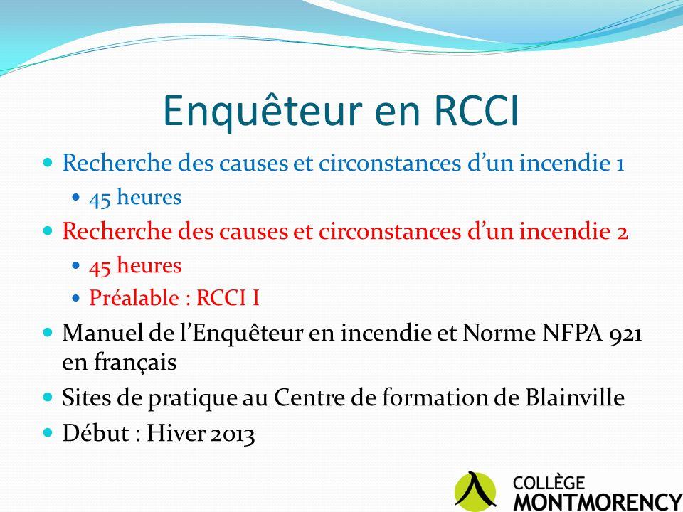 Enquêteur en RCCI Recherche des causes et circonstances d'un incendie 1. 45 heures. Recherche des causes et circonstances d'un incendie 2.