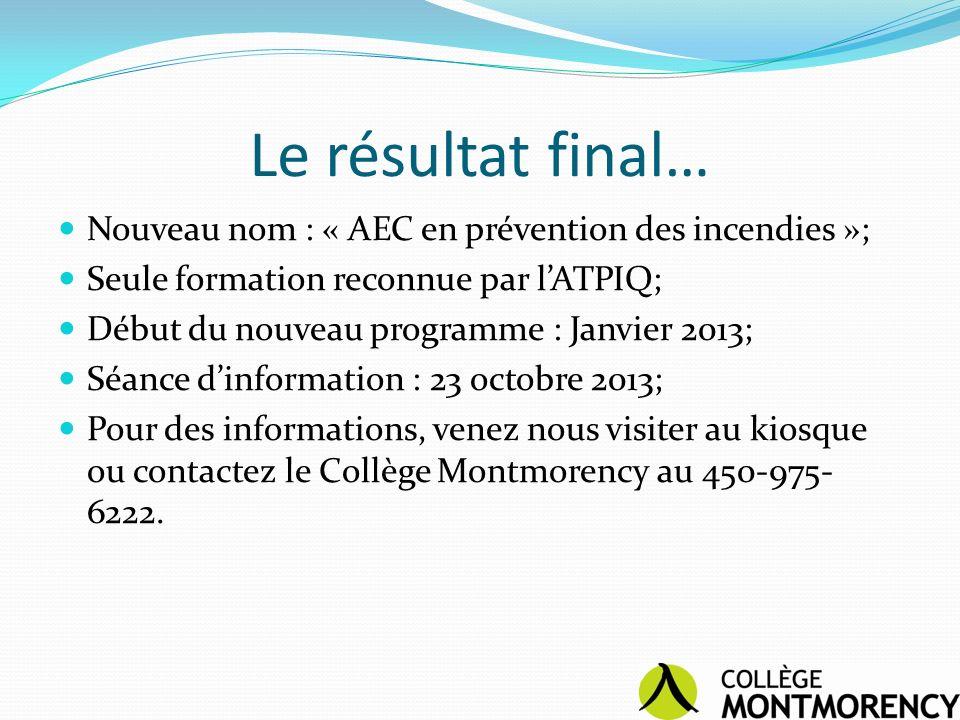 Le résultat final… Nouveau nom : « AEC en prévention des incendies »;