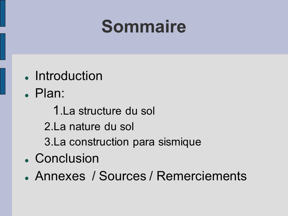 Sommaire Introduction Plan: 1.La structure du sol Conclusion