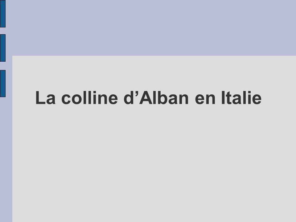 La colline d'Alban en Italie