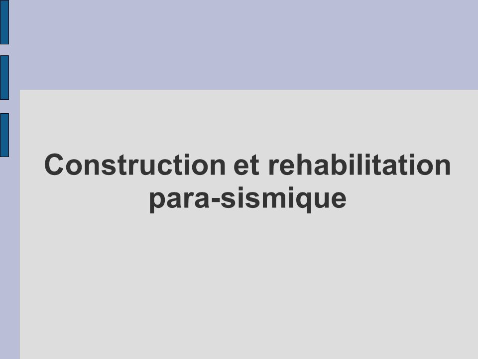 Construction et rehabilitation para-sismique