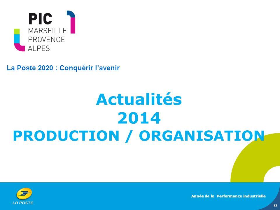 Actualités 2014 PRODUCTION / ORGANISATION