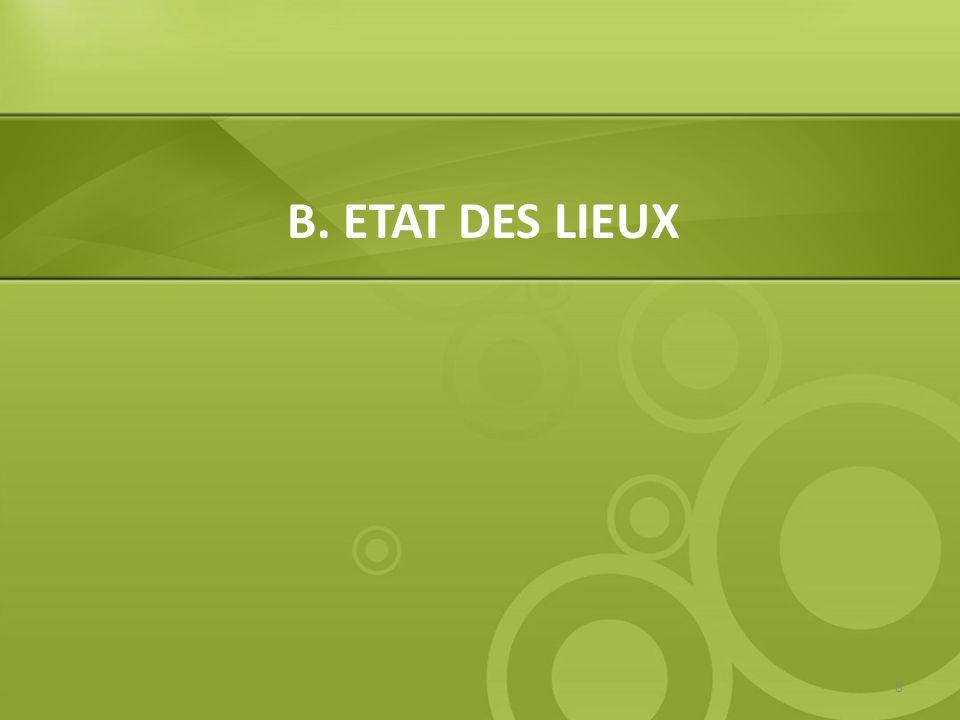 B. ETAT DES LIEUX
