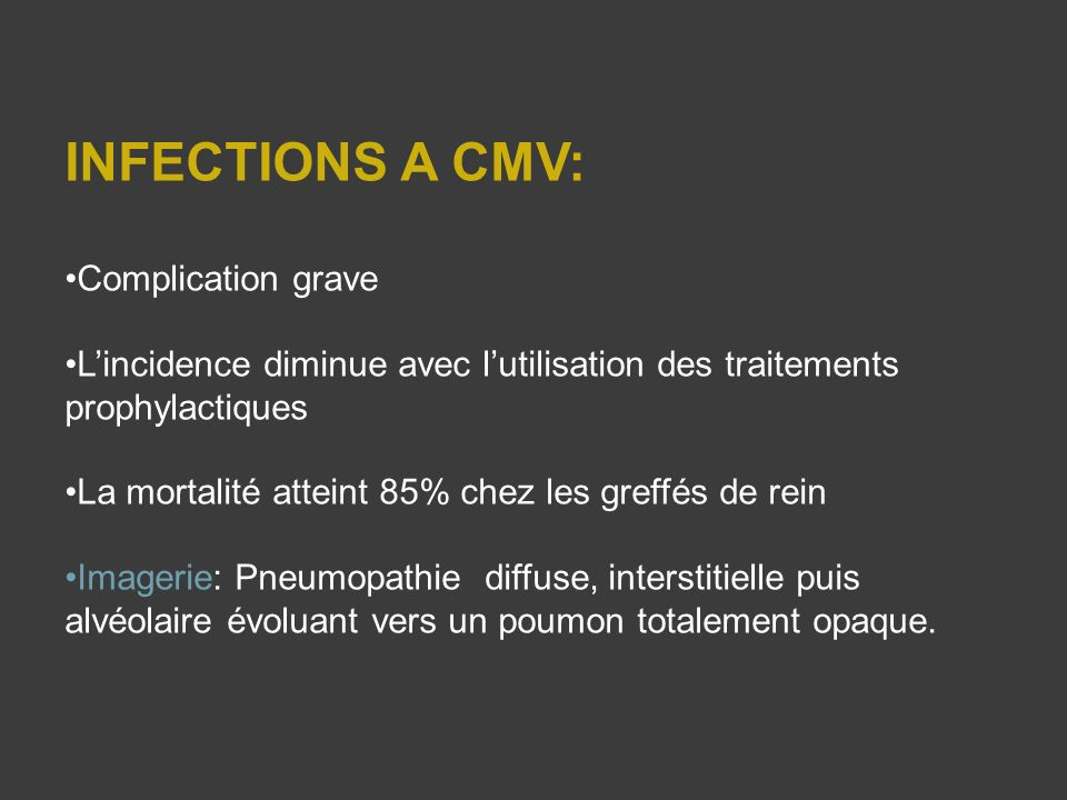 INFECTIONS A CMV: Complication grave