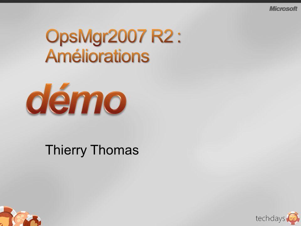 OpsMgr2007 R2 : Améliorations