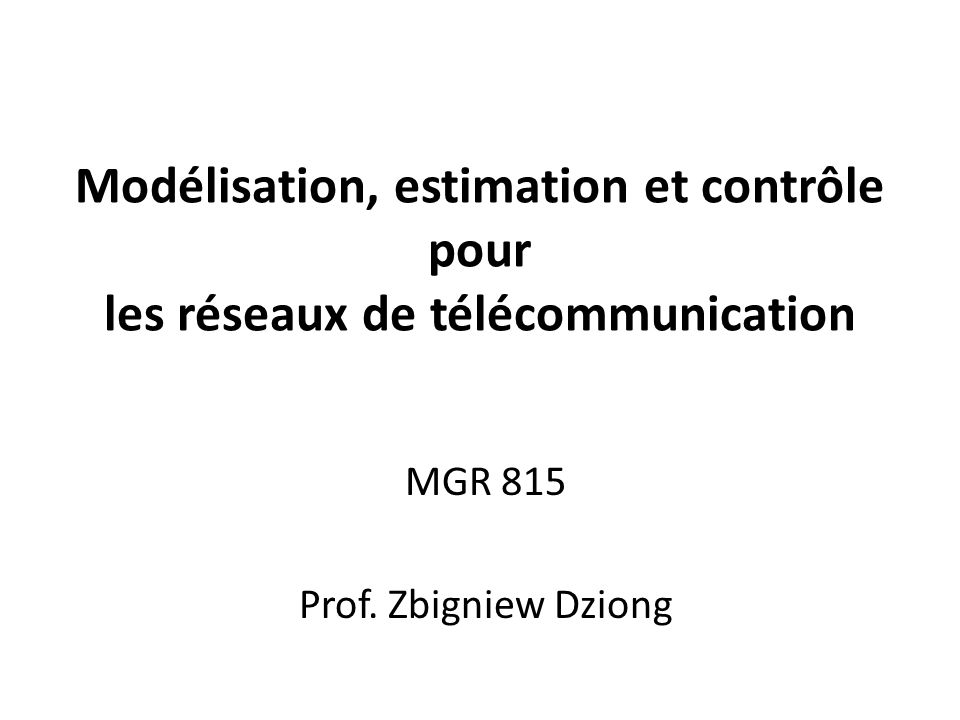 MGR 815 Prof. Zbigniew Dziong