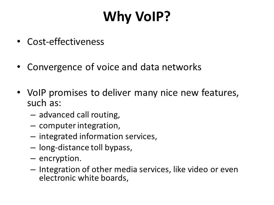 Why VoIP Cost-effectiveness Convergence of voice and data networks