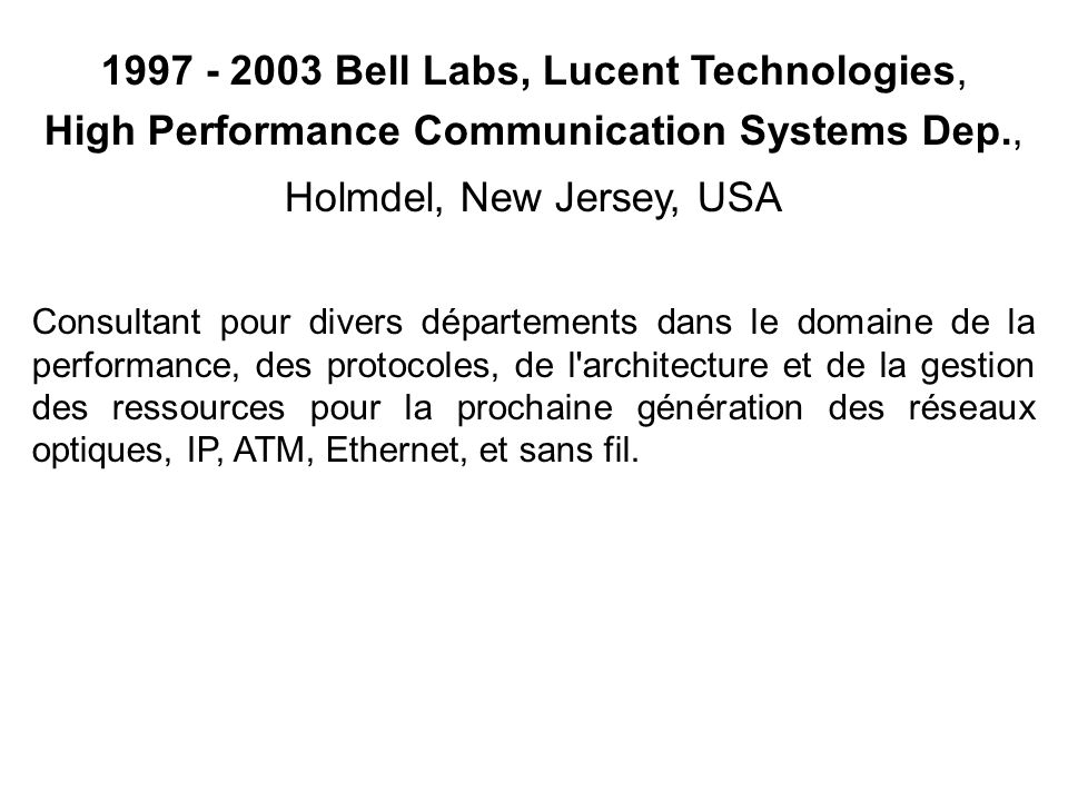1997 - 2003 Bell Labs, Lucent Technologies,