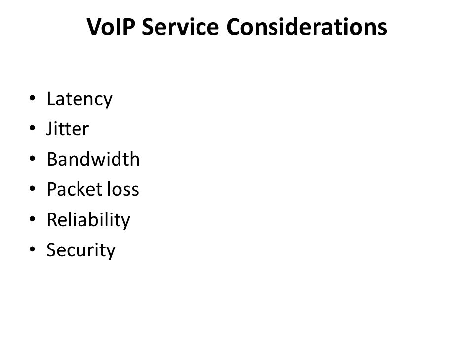 VoIP Service Considerations