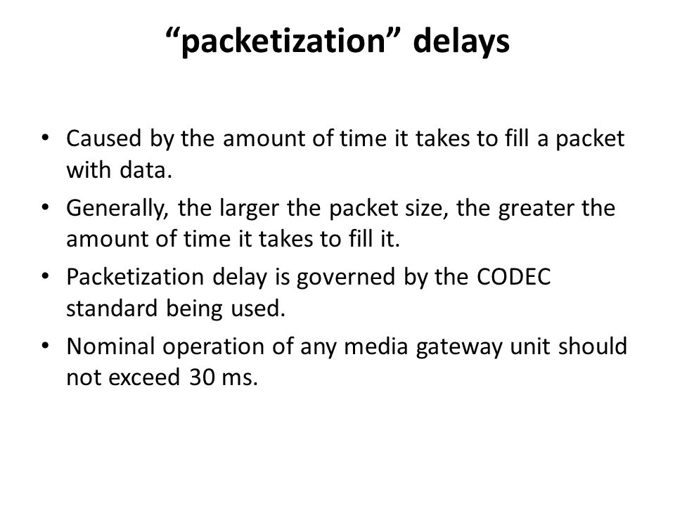 packetization delays