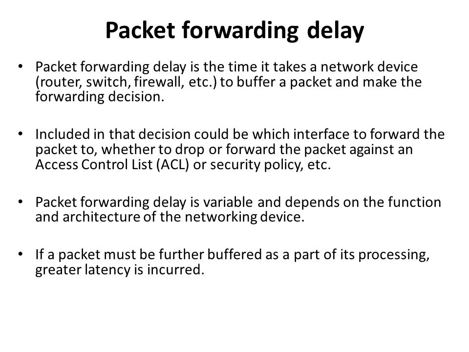 Packet forwarding delay