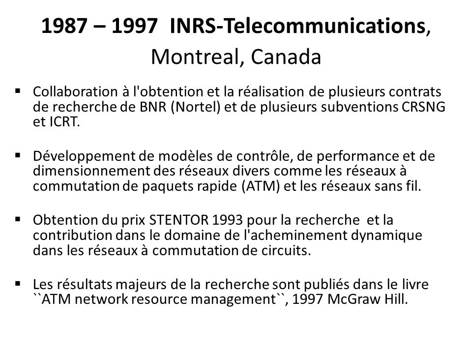 1987 – 1997 INRS-Telecommunications, Montreal, Canada