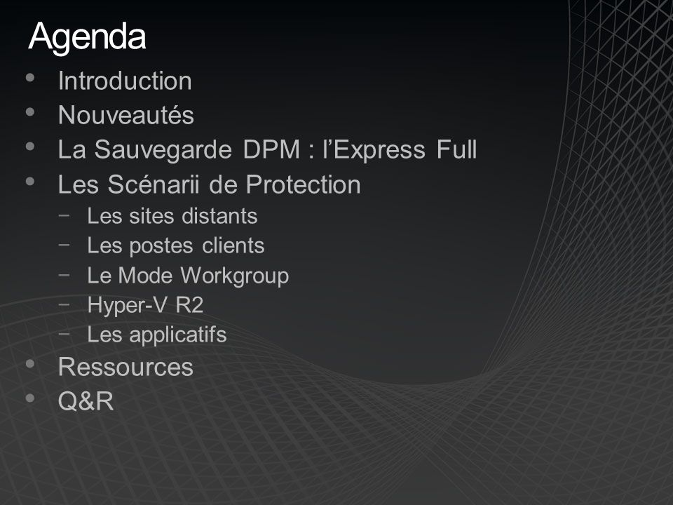 Agenda Introduction Nouveautés La Sauvegarde DPM : l'Express Full