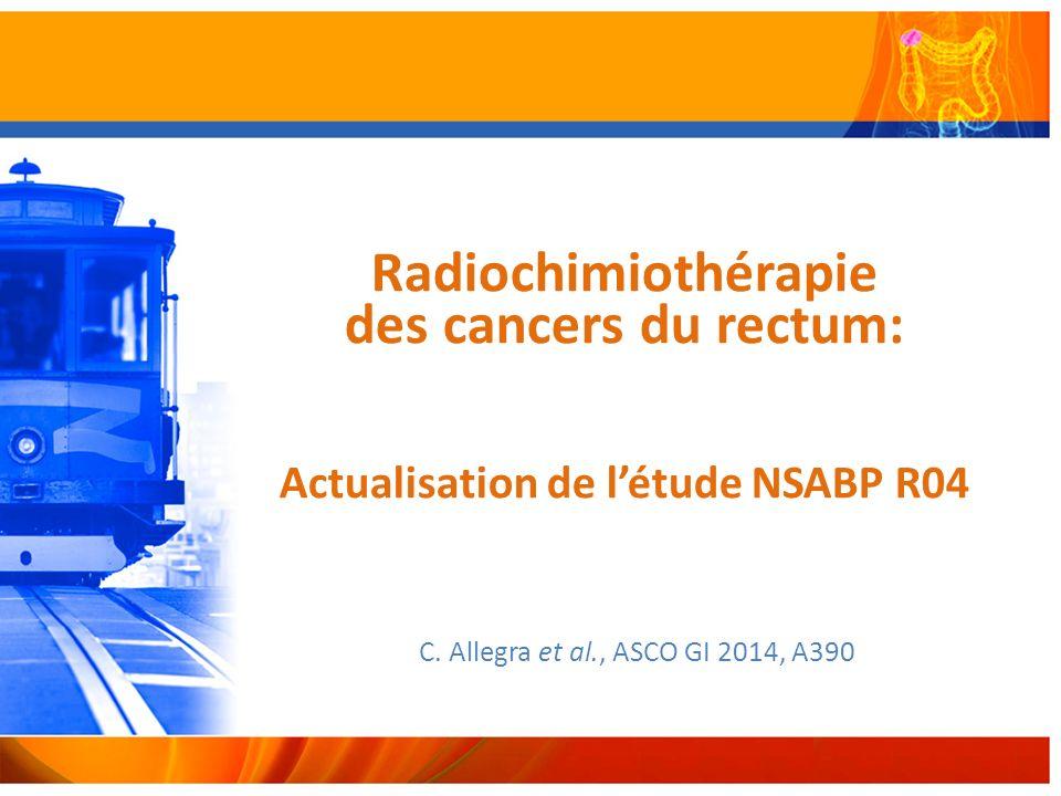 Radiochimiothérapie des cancers du rectum: Actualisation de l'étude NSABP R04
