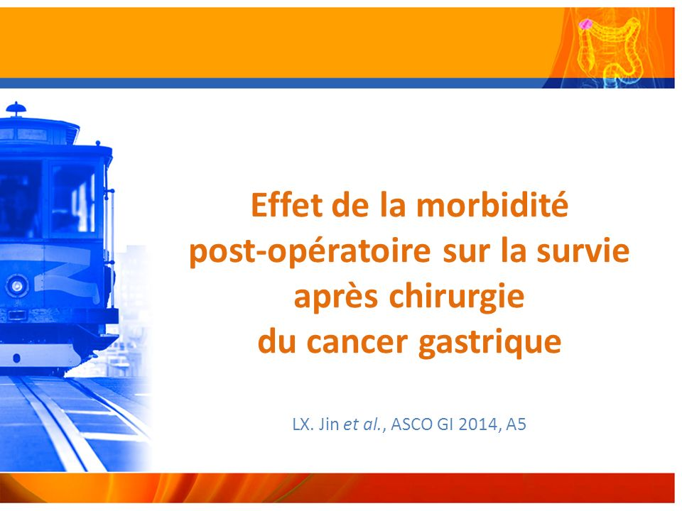 Effet de la morbidité post-opératoire sur la survie après chirurgie du cancer gastrique